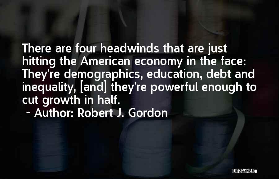Demographics Quotes By Robert J. Gordon
