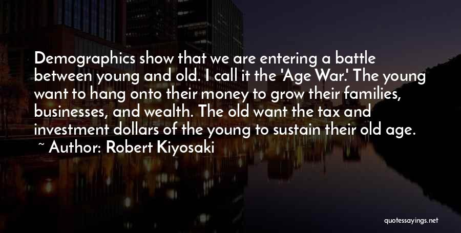 Demographics Quotes By Robert Kiyosaki