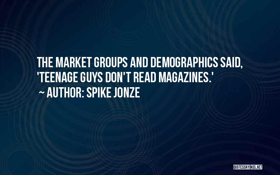 Demographics Quotes By Spike Jonze