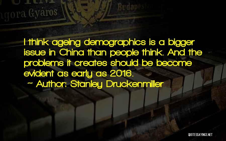Demographics Quotes By Stanley Druckenmiller