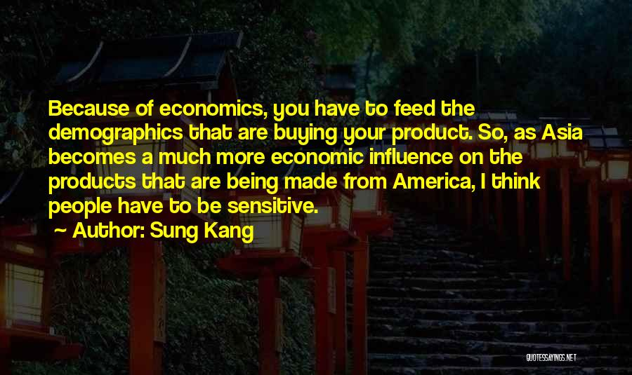 Demographics Quotes By Sung Kang
