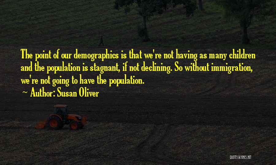 Demographics Quotes By Susan Oliver