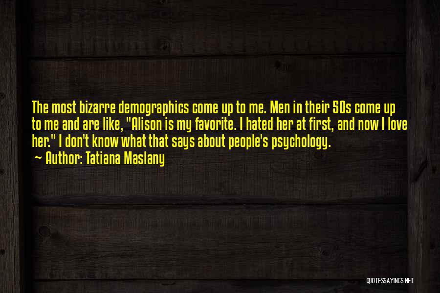 Demographics Quotes By Tatiana Maslany