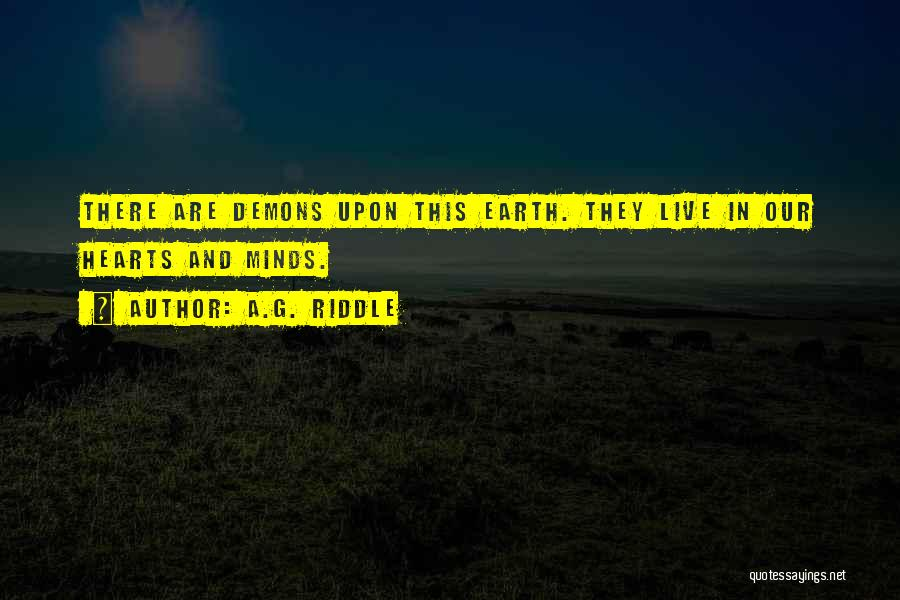 Demons On Earth Quotes By A.G. Riddle