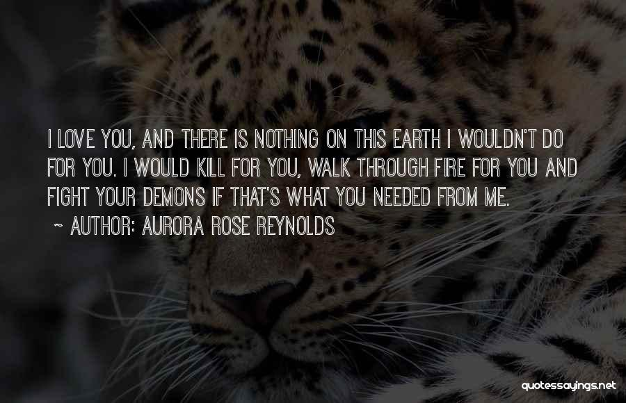 Demons On Earth Quotes By Aurora Rose Reynolds