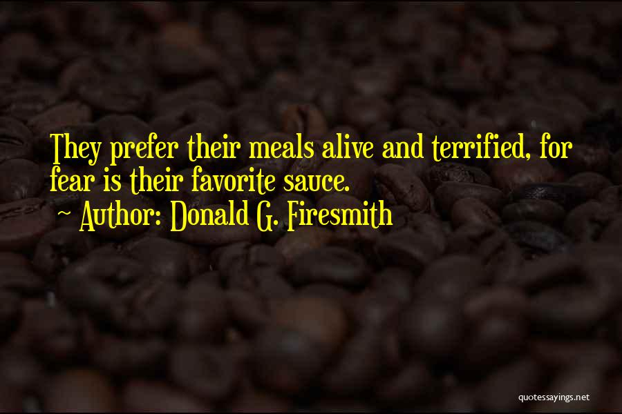Demons On Earth Quotes By Donald G. Firesmith