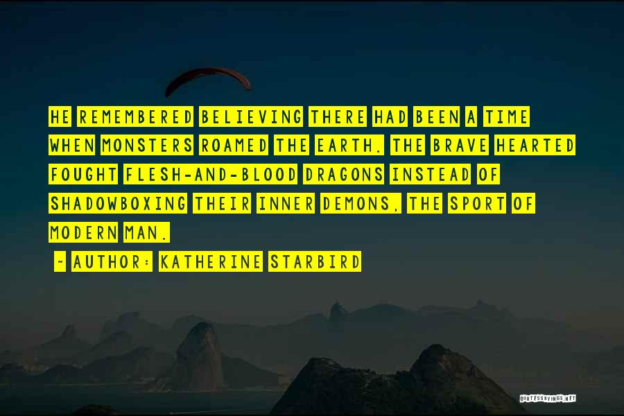 Demons On Earth Quotes By Katherine Starbird