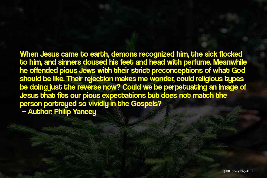 Demons On Earth Quotes By Philip Yancey
