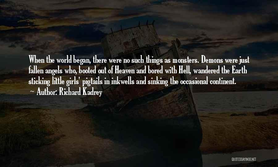 Demons On Earth Quotes By Richard Kadrey