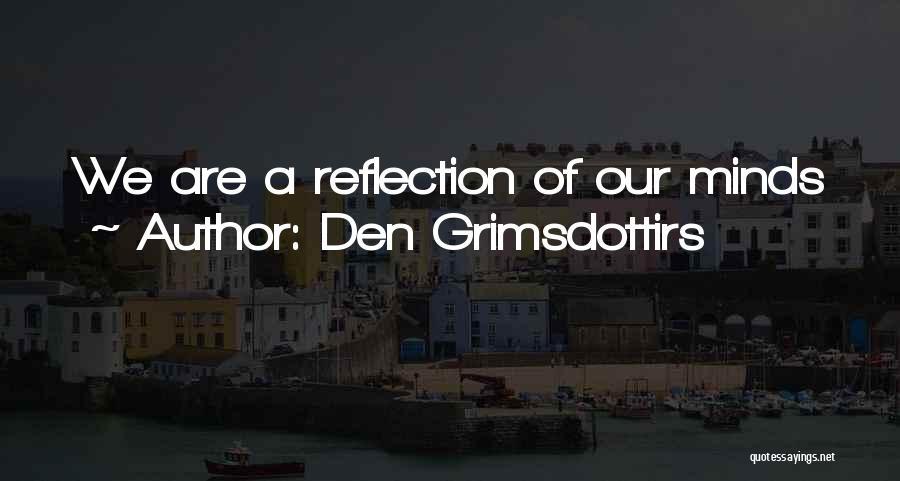 Den Grimsdottirs Quotes 1908907
