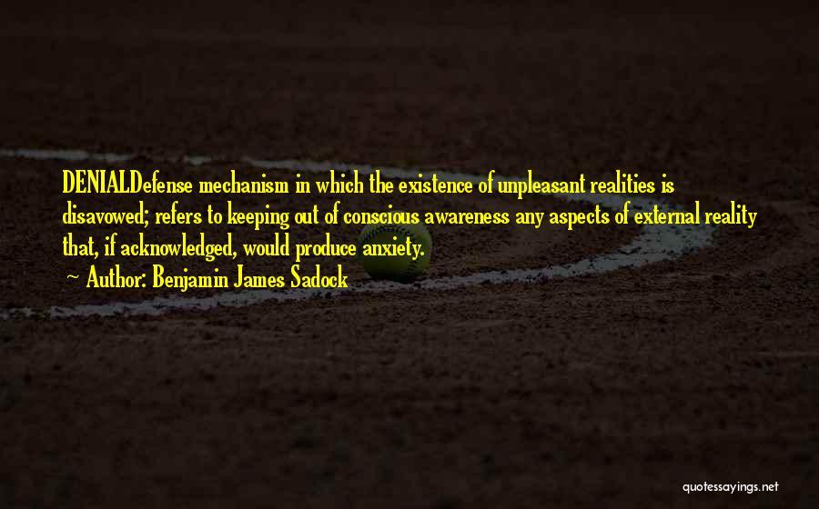 Denial Defense Mechanism Quotes By Benjamin James Sadock