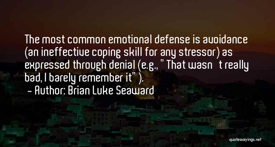 Denial Defense Mechanism Quotes By Brian Luke Seaward