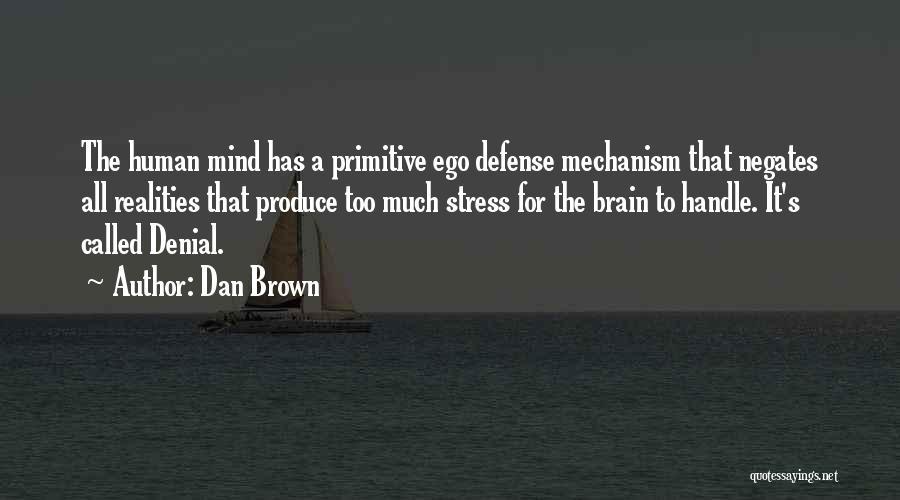 Denial Defense Mechanism Quotes By Dan Brown