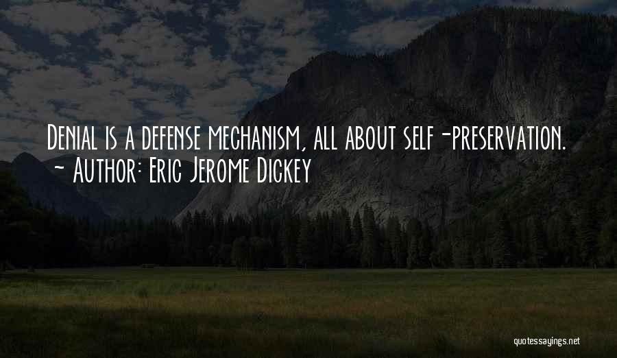 Denial Defense Mechanism Quotes By Eric Jerome Dickey