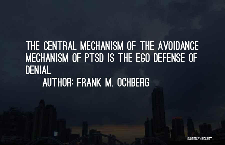 Denial Defense Mechanism Quotes By Frank M. Ochberg