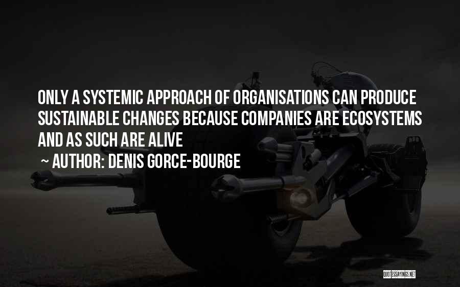 Denis Gorce-Bourge Quotes 1232973