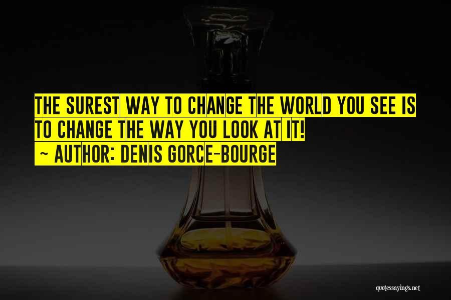 Denis Gorce-Bourge Quotes 1446184