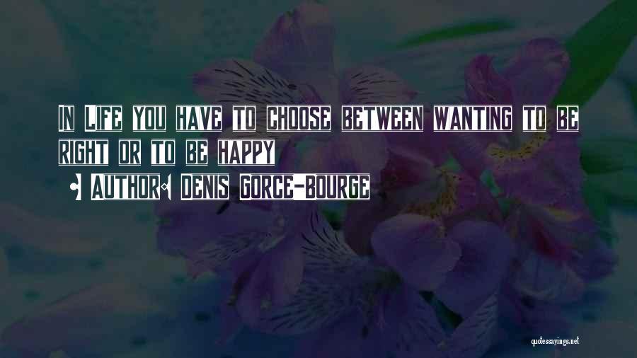 Denis Gorce-Bourge Quotes 2033327
