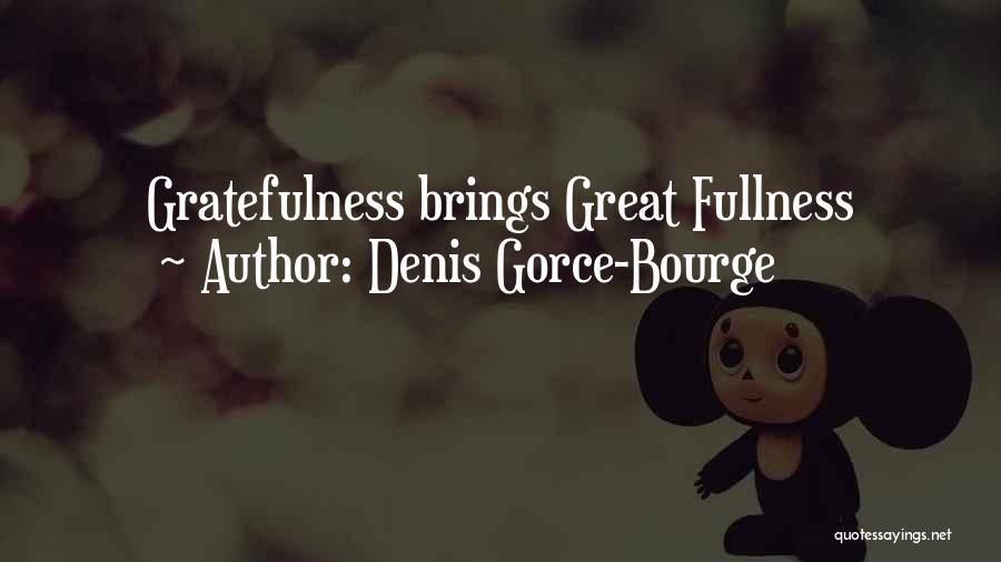 Denis Gorce-Bourge Quotes 2216417