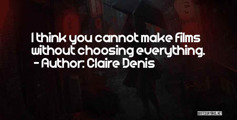 Denis Quotes By Claire Denis