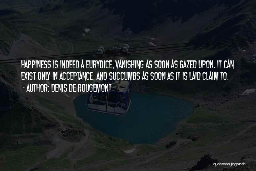 Denis Quotes By Denis De Rougemont