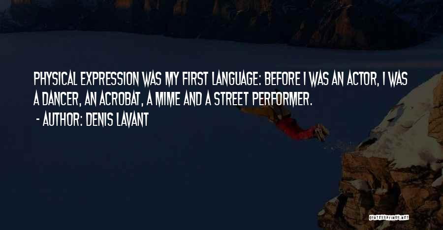 Denis Quotes By Denis Lavant