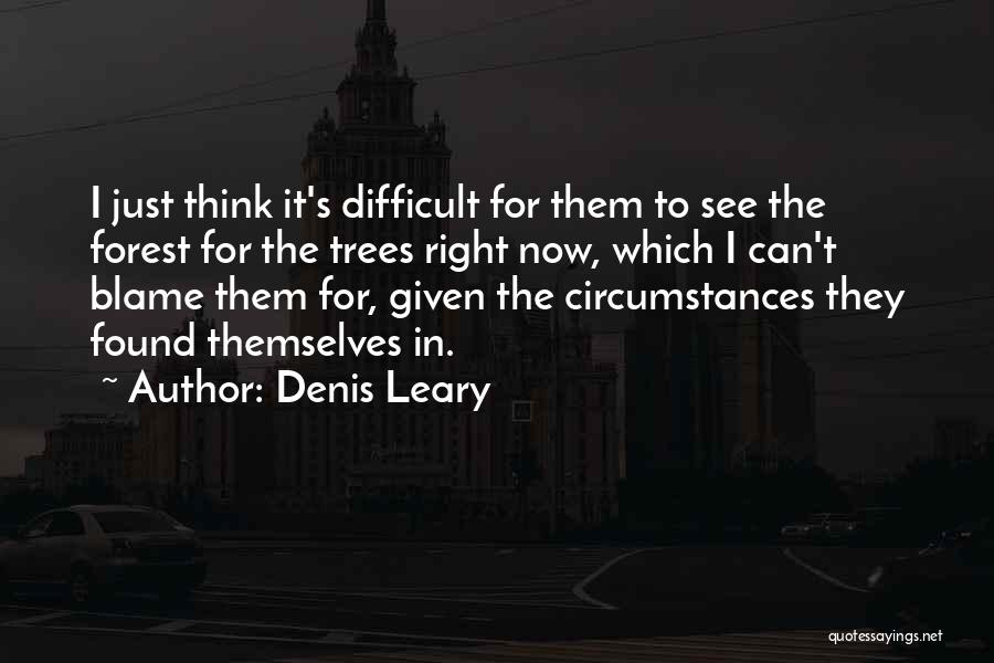 Denis Quotes By Denis Leary