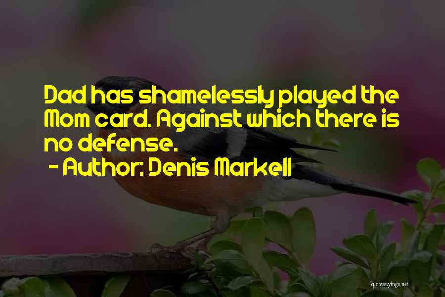 Denis Quotes By Denis Markell