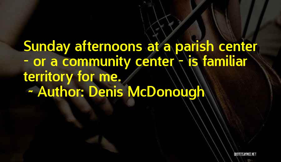 Denis Quotes By Denis McDonough