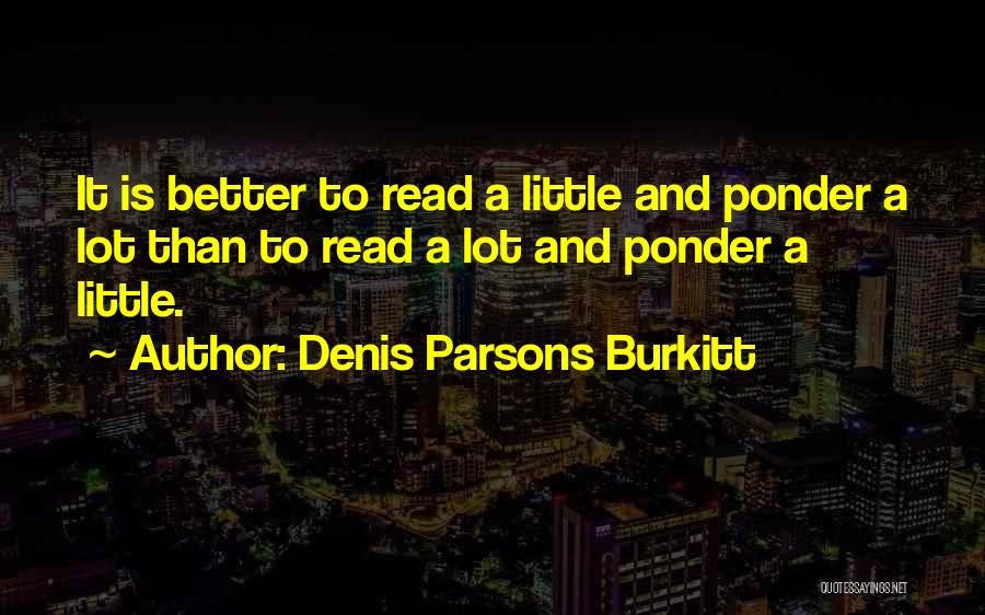 Denis Quotes By Denis Parsons Burkitt