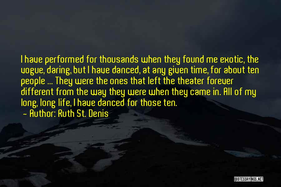 Denis Quotes By Ruth St. Denis