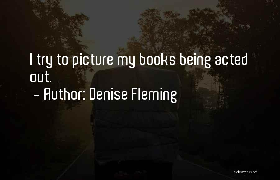 Denise Fleming Quotes 1855580