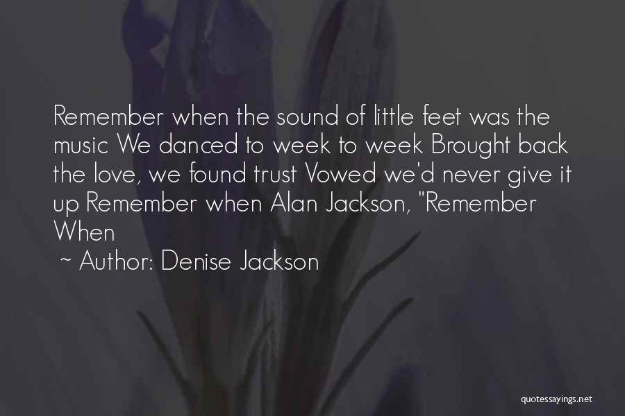 Denise Jackson Quotes 838807
