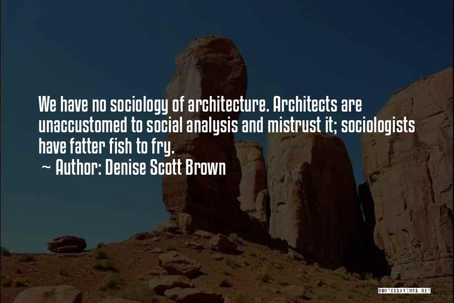 Denise Scott Brown Quotes 2017287