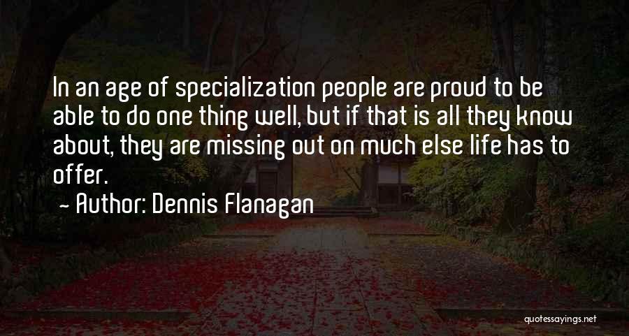 Dennis Flanagan Quotes 1430765