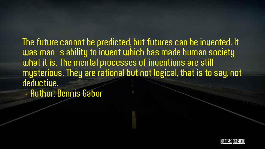 Dennis Gabor Quotes 1006860