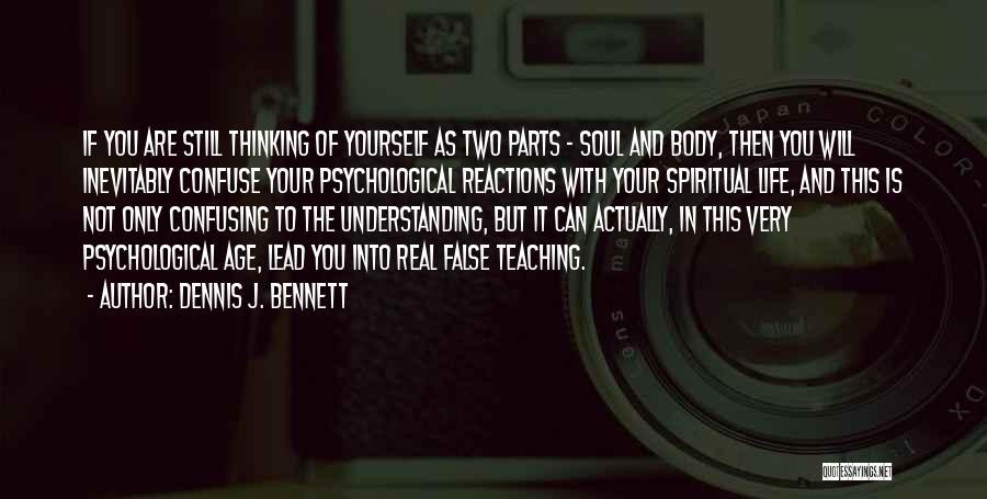 Dennis J. Bennett Quotes 513408