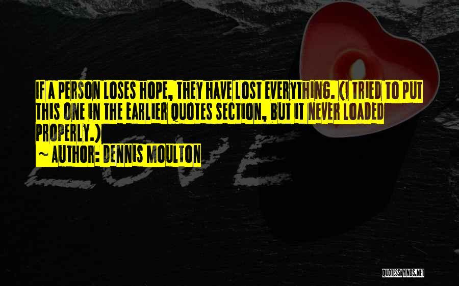 Dennis Moulton Quotes 459105