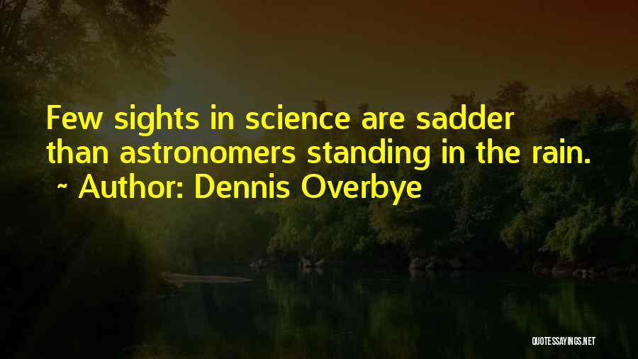 Dennis Overbye Quotes 1680923