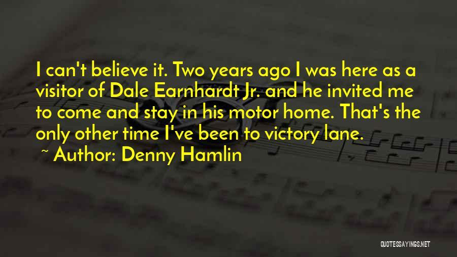 Denny Hamlin Quotes 984525