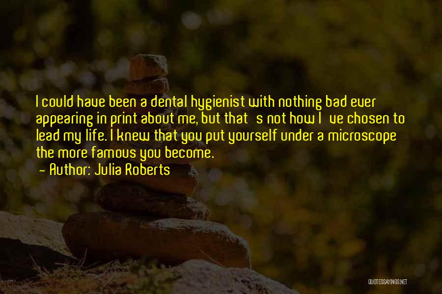 Dental Hygienist Quotes By Julia Roberts