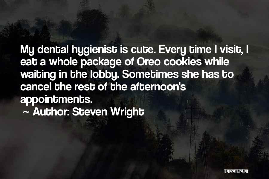 Dental Hygienist Quotes By Steven Wright