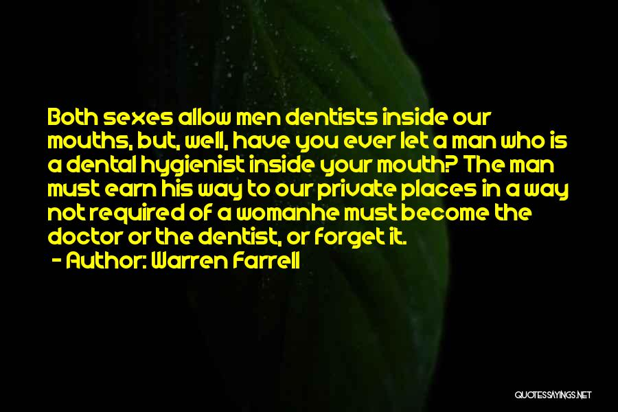 Dental Hygienist Quotes By Warren Farrell