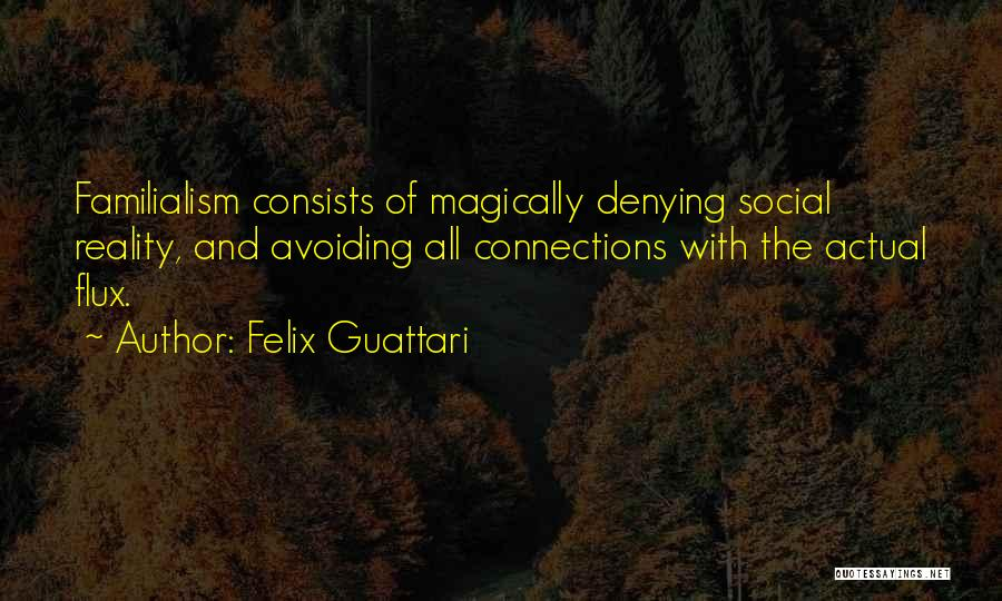 Denying Family Quotes By Felix Guattari