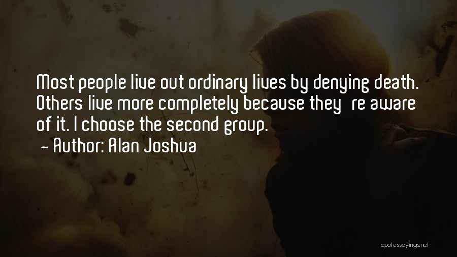 Denying Science Quotes By Alan Joshua