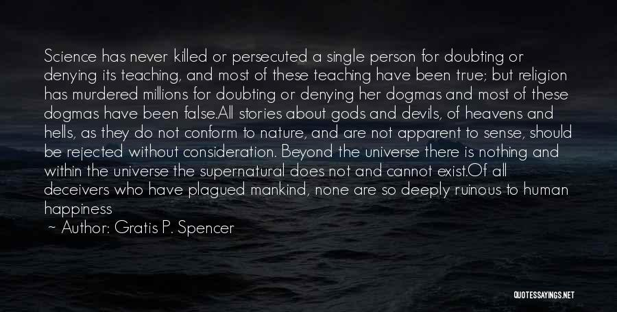Denying Science Quotes By Gratis P. Spencer