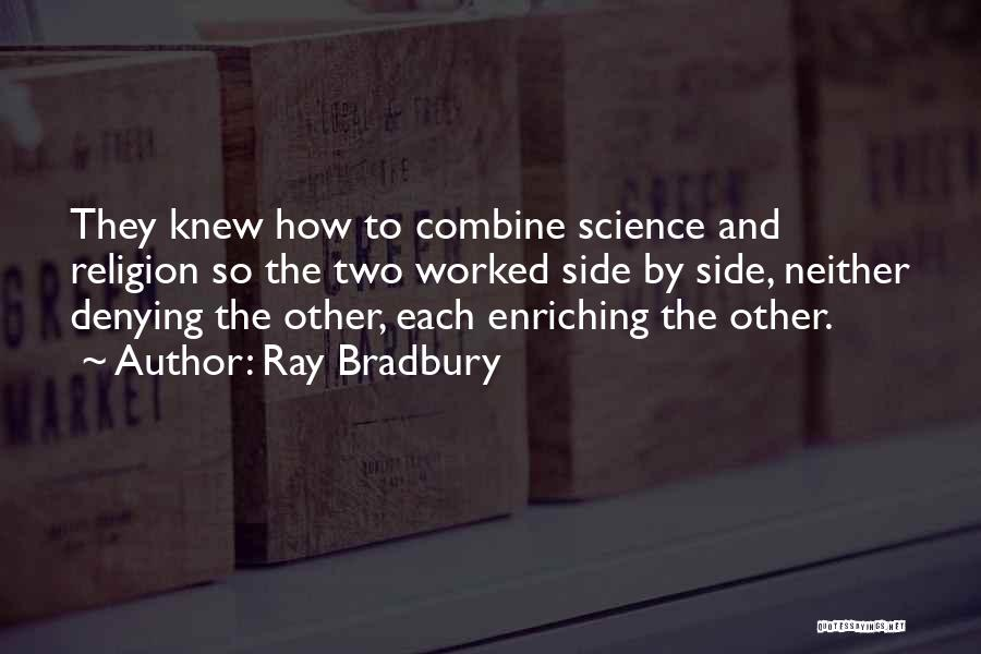 Denying Science Quotes By Ray Bradbury