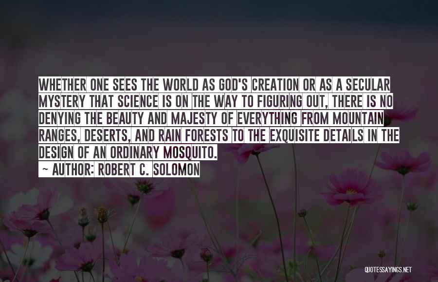 Denying Science Quotes By Robert C. Solomon