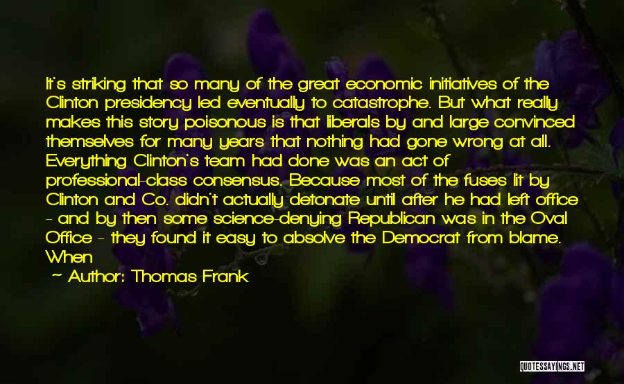 Denying Science Quotes By Thomas Frank