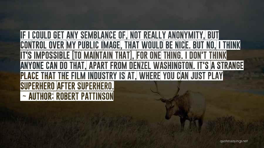 Denzel Washington Film Quotes By Robert Pattinson